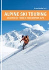 Alpine Ski Touring : Selected Ski Tours in the European Alps - Book