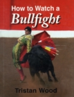 How to Watch a Bullfight - Book