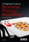 A Pragmatic Guide to Business Process Modelling - Book