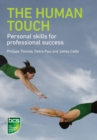 The Human Touch : Personal skills for professional success - Book