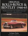 Original Rolls Royce and Bentley : The Restorer's Guide to the 'standard' Saloons and Mainstream Coachbuilt Derivatives, 1946-65 - Book