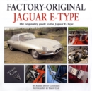 Factory Original Jaguar E-Type : the Originality Guide to the Jaguar E-Type - Book