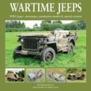 Wartime Jeeps : WW2 Jeeps - Prototypes, Production Models & Special Versions - Book