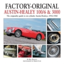 Factory-Original Austin-Healey 100/6 & 3000 : The Originality Guide to Six-Cylinder Austin-Healeys, 1956-1968 - Book