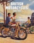 British Motorcycles 1945-1965 : From Aberdale to Wooler - Book