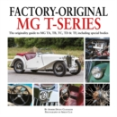 Factory-Original MG T-Series : The originality guide to MG, TA, TB, TC, TD & TF including special bodies - Book