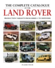 The Complete Catalogue of the Land Rover : Production Variants from Series 1 to Defender - Book