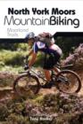North York Moors Mountain Biking : Moorland Trails - Book