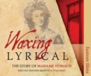 Waxing Lyrical: The Story of Madame Tussards - Book