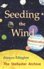 Seeding the Wind : The Stellaster Archive Volume 2 - Book