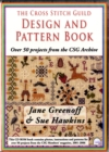 The Cross Stitch Guild Design and Pattern Book : With Over 50 Projects from the CSG Archive - Book