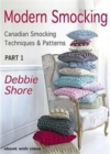 Modern Smocking : Canadian Smocking Techniques and Patterns Part 1 - Book