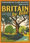 Britain By Bike : Foreword by Clare Balding - Book