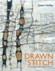 Drawn to Stitch : Stitching, drawing and mark-making in textile art - Book