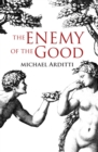 The Enemy of the Good - Book
