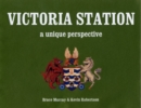 Victoria Station : A Unique Perspective - Book