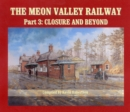 The Meon Valley Railway : Closure and Beyond Part 3 - Book
