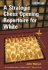 A Strategic Chess Opening Repertoire for White - Book