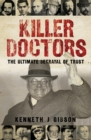 Killer Doctors : The Ultimate Betrayal of Trust - eBook