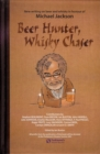 Beer Hunter, Whisky Chaser : New writing on beer and whisky in honour of Michael Jackson. - eBook