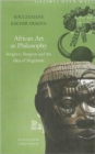 African Art as Philosophy : Senghor, Bergson and the Idea of Negritude - Book