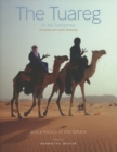 The Tuareg or Kel Tamasheq : The People Who Speak Tamasheq and a History of the Sahara - Book