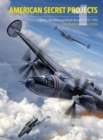 American Secret Projects: Fighters and Bombers of World War 2 - Book