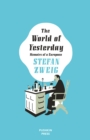 The World of Yesterday : Memoirs of a European - eBook