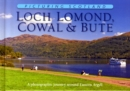 Loch Lomond, Cowal & Bute: Picturing Scotland : A photographic journey around Eastern Argyll - Book