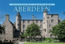Aberdeen: Picturing Scotland : In and around the Granite City - Book