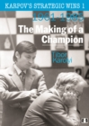 Karpov's Strategic Wins 1 : The Making of a Champion - Book