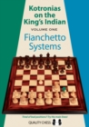 Kotronias on the Kings Indian: Volume I : Fianchetto Systems - Book
