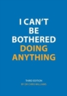 I Can't be Bothered Doing Anything - Book