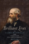 Brilliant Lives : The Clerk Maxwells and the Scottish Enlightenment - Book