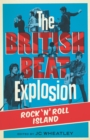The British Beat Explosion : Rock 'n' Roll Island - eBook