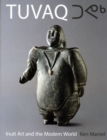 TUVAQ : Inuit Art and the Modern World - Book