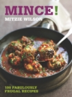 Mince! : 100 Fabulously Frugal Recipes - Book