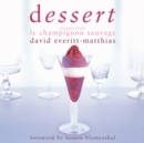Dessert : Dessert Recipes from Le Champignon Sauvage - Book