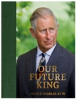 Prince Charles at 70 : Our Future King - Book