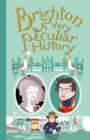 Brighton : A Very Peculiar History - Book