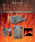 Introducing Volcanology : A Guide to Hot Rocks - Book
