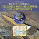 Introducing Tectonics, Rock Structures and Mountain Belts - Book
