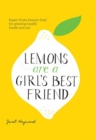Lemons are a Girl's Best Friend : Super Fruity Beauty Food for Glowing Health Inside and Out - Book