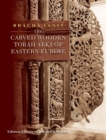 The Carved Wooden Torah Arks of Eastern Europe - Book