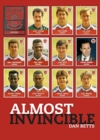 Almost Invincible: Arsenal : The Class of 1991 - Book