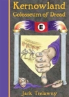 Kernowland 6 Colosseum of Dread - Book