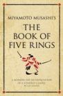 Miyamoto Musashi's The Book of Five Rings : A modern-day interpretation of a strategy classic - Book