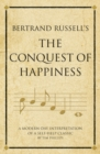 Bertrand Russell's The Conquest of Happiness : A modern-day interpretation of a self-help classic - Book