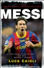 Messi - 2013 Edition : The Inside Story of the Boy Who Became a Legend - eBook