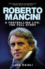 Roberto Mancini : A Footballing Life: The Full Story - eBook